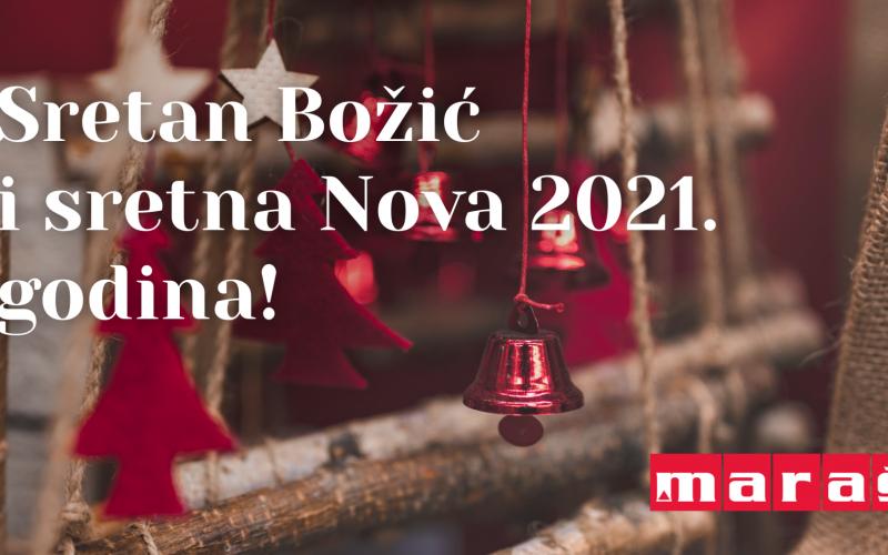 Sretan Božić i uspješnu 2021. godinu želi Vam Maraš d.o.o.